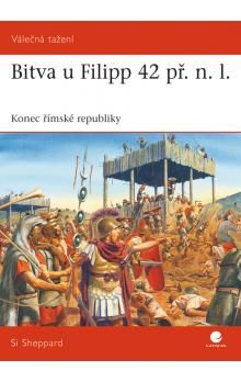 Si Sheppard: Bitva u Filipp 42 př. n. l. - Konec římské republiky cena od 74 Kč