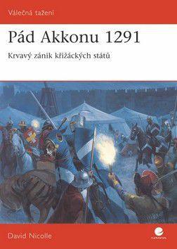 David Nicolle: Pád Akkonu 1291 cena od 76 Kč