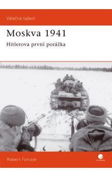 Robert Forczyk: Moskva 1941 cena od 75 Kč
