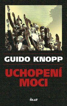 Guido Knopp: Uchopení moci cena od 0 Kč