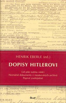 Henrik Eberle: Dopisy Hitlerovi cena od 341 Kč