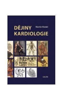 Martin Riedel: Dějiny kardiologie cena od 1065 Kč