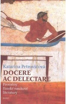 Katarina Petrovičová: Docere ac delectare? cena od 63 Kč