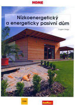 Eugen Nagy: Nízkoenergetický a energeticky pasivní dům cena od 196 Kč