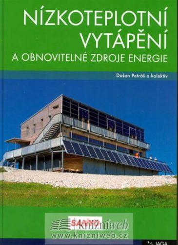 Dušan Petráš: Nízkoteplotní vytápění a obnovitelné zdroje energie cena od 231 Kč