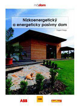 Eugen Nagy: Nízkoenergetický a energeticky pasívny dom cena od 235 Kč
