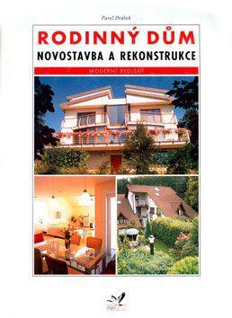 Pavel Drábek: Rodinný dům - novostavba a rekonstrukce cena od 186 Kč