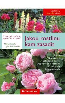 Hagen Thomas, Borstell Ursel: Jakou rostlinu kam zasadit cena od 270 Kč