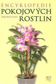 Pablo Martín Ávila: Encyklopedie pokojových rostlin cena od 175 Kč