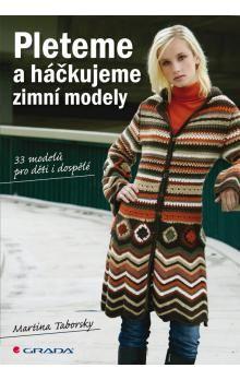 Martina Taborsky: Pleteme a háčkujeme zimní modely cena od 229 Kč