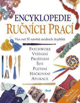 Encyklopedie ručních prací - Více než 50 návrhů módních doplňků cena od 0 Kč