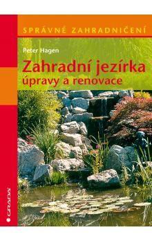 Peter Hagen: Zahradní jezírka - úpravy a renovace cena od 271 Kč