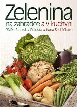 Hana Sedláčková: Zelenina na zahrádce a v kuchyni cena od 0 Kč