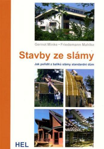 Gernot Minke: Stavby ze slámy - Jak pořídit z balíků slámy standardní dům cena od 184 Kč