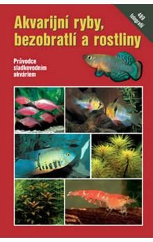 Schaefer Claus: Akvarijní ryby, bezobratlí a rostliny cena od 205 Kč