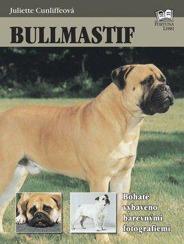 Juliette Cunliffe: Bullmastif - Fortuna Libri cena od 65 Kč