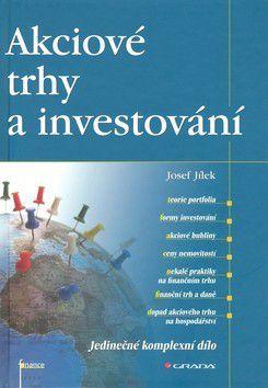 Josef Jílek: Akciové trhy a investování cena od 721 Kč