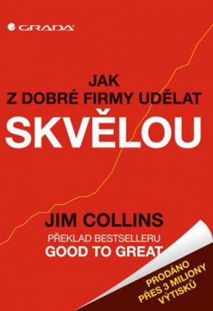 Jim Collins: Jak z dobré firmy udělat skvělou cena od 360 Kč