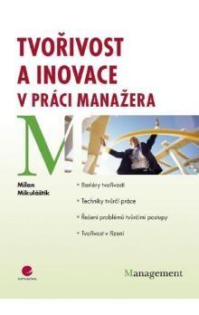 Milan Mikuláštík: Tvořivost a inovace v práci manažera cena od 274 Kč