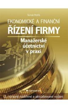 Tomáš Petřík: Ekonomické a finanční řízení firmy cena od 1266 Kč