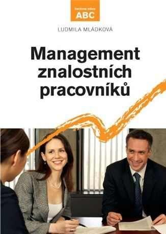 Ludmila Mládková: Management znalostí pracovníků cena od 221 Kč