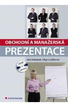 Aleš Kabátek, Olga Lošťáková: Obchodní a manažerská prezentace cena od 429 Kč