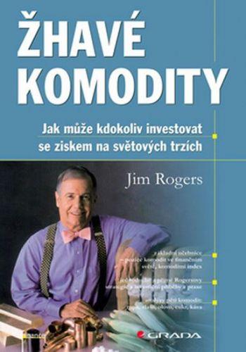 Jim Rogers: Žhavé komodity cena od 83 Kč