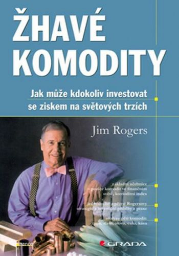 Rogers Jim: Žhavé komodity cena od 83 Kč