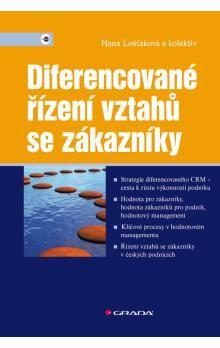 Hana Lošťáková: Diferencované řízení vztahů se zákazníky cena od 318 Kč