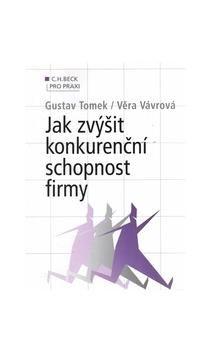 Gustav Tomek: Jak zvýšit konkurenčí schopnost firmy cena od 408 Kč