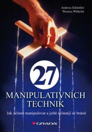 Andreas Edmüller: 27 manipulativních technik - Jak účinně manipulovat a ještě účinněji se bránit cena od 210 Kč