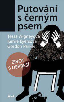 Kerrie Eyers, Gordon Parker, Tessa Wigneyová: Putování s černým psem - Život s depresí cena od 191 Kč