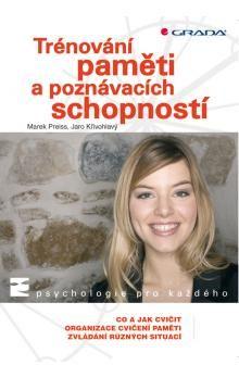 Marek Preiss, Jaro Křivohlavý: Trénování paměti a poznávacích schopností cena od 228 Kč