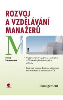 Ivana Folwarczná: Rozvoj a vzdělávání manažerů cena od 317 Kč