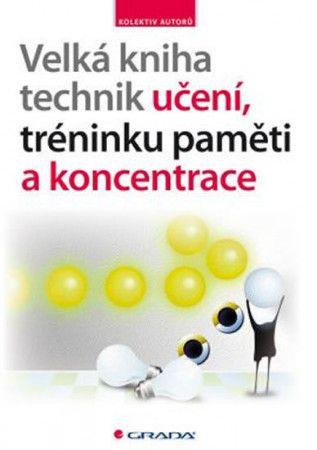 Velká kniha technik učení, tréninku paměti a koncentrace cena od 251 Kč