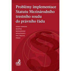 Problémy implementace Statutu Mezinárodního strestního soudu do právního řádu cena od 118 Kč