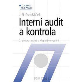 Jiří Dvořáček: Interní audit a kontrola 2. přepracované a doplněné vydání cena od 374 Kč