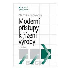 Miloslav Keřkovský: Moderní přístupy k řízení výroby cena od 464 Kč