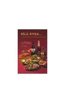 Eva Petrová, Dominik Sokol: Bílá ryba..aneb povídání o španělském jídle a víně cena od 173 Kč