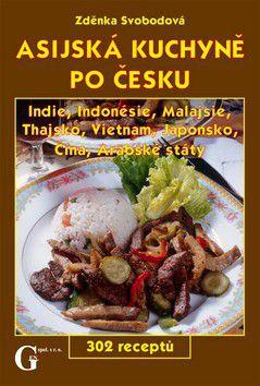Zdeňka Svobodová: Asijská kuchyně po česku cena od 0 Kč