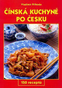 Vladimír Příhoda: Čínská kuchyně po česku cena od 234 Kč