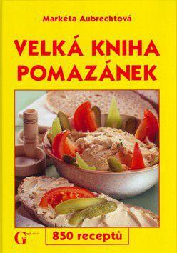 Markéta Aubrechtová: Velká kniha pomazánek - 850 receptů cena od 273 Kč