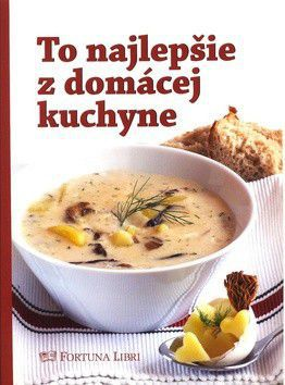 Alena Doležalová: To najlepšie z domácej kuchyne cena od 219 Kč