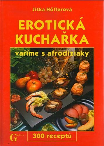Jitka Höflerová: Erotická kuchařka cena od 99 Kč