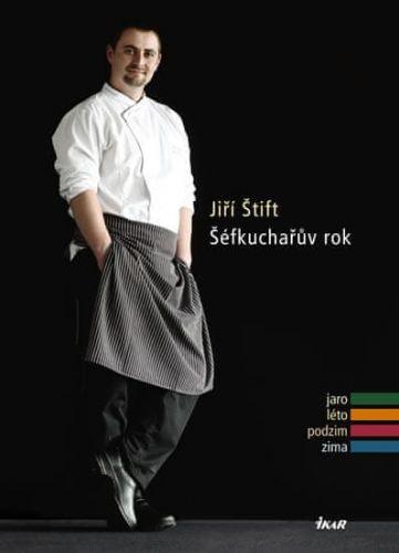Jiří Štift: Šéfkuchařův rok - jaro, léto, podzim, zima cena od 149 Kč