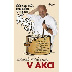 Zdeněk Pohlreich: Bravo, šéfe! Zdeněk Pohlreich vaří mezinárodní kuchyni (+ DVD) cena od 147 Kč