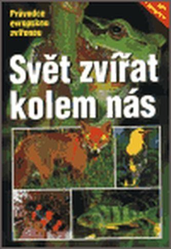 Wilfried Stichmann, Erich Kretzschmar: Svět zvířat kolem nás cena od 357 Kč