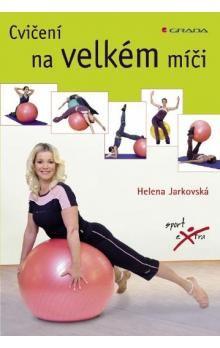 Helena Jarkovská: Cvičení na velkém míči cena od 329 Kč
