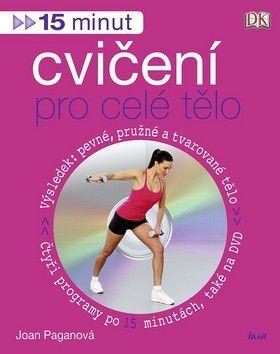 Joan Pagan: 15 minut cvičení pro celé tělo + DVD cena od 0 Kč