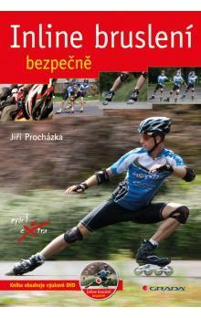 Jiří Procházka: Inline bruslení bezpečně + DVD cena od 254 Kč